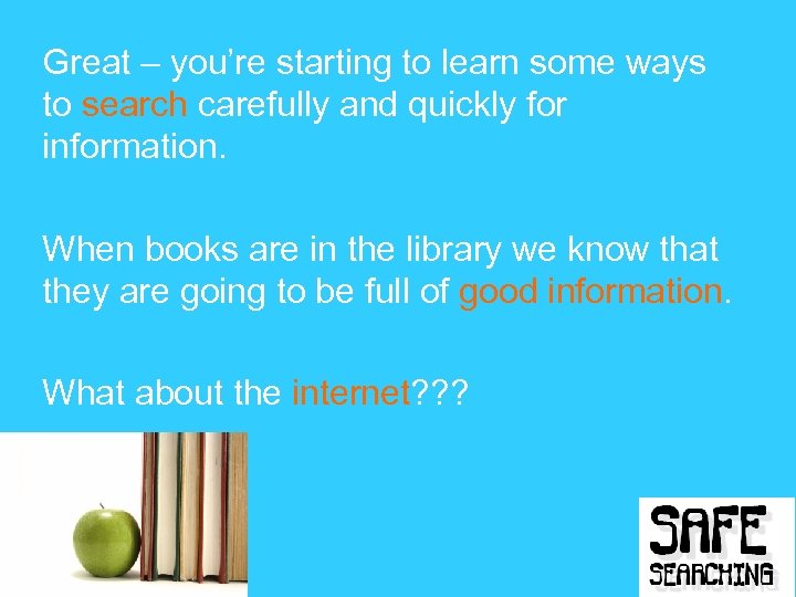 Great – you're starting to learn some ways to search carefully and quickly for