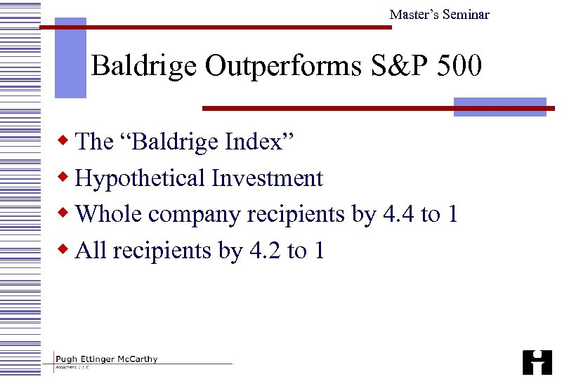 "Master's Seminar Baldrige Outperforms S&P 500 w The ""Baldrige Index"" w Hypothetical Investment w"