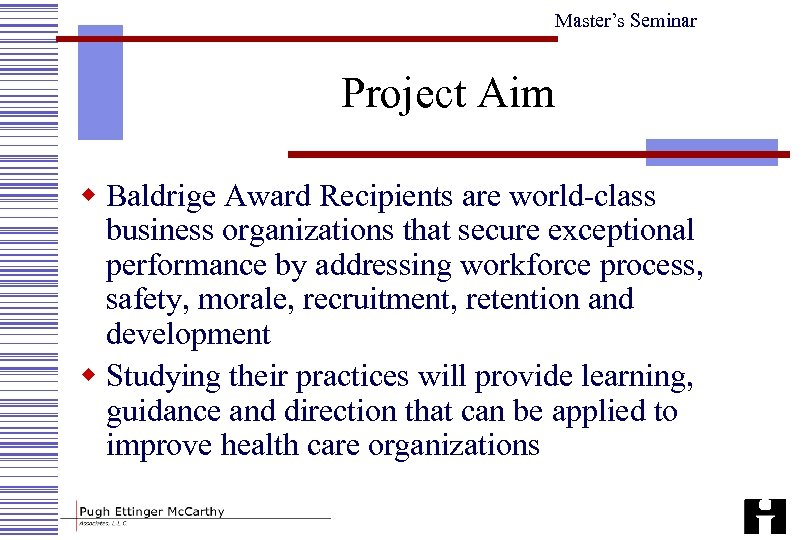 Master's Seminar Project Aim w Baldrige Award Recipients are world-class business organizations that secure