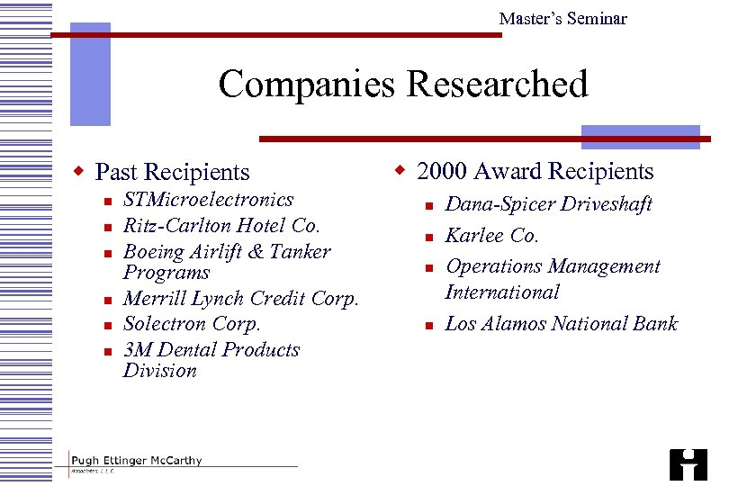 Master's Seminar Companies Researched w Past Recipients n n n STMicroelectronics Ritz-Carlton Hotel Co.