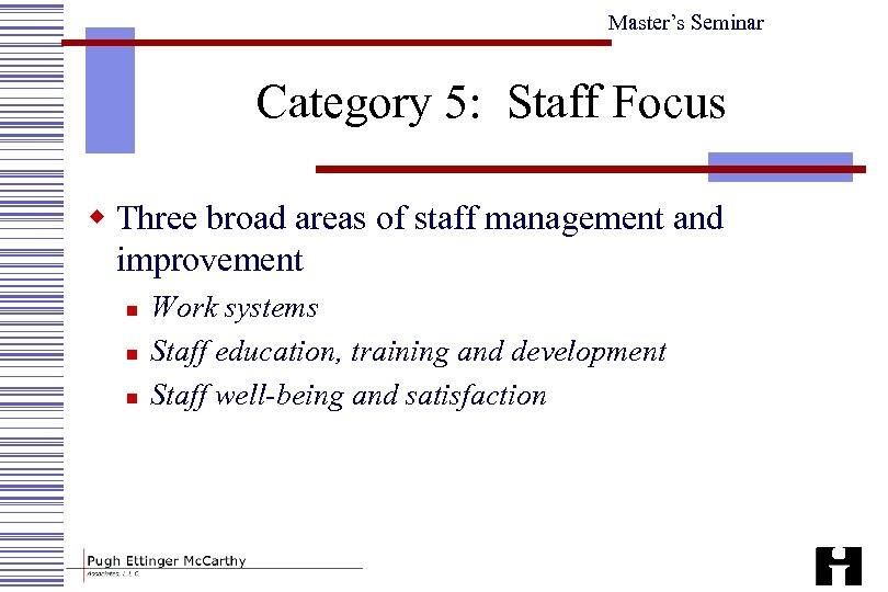 Master's Seminar Category 5: Staff Focus w Three broad areas of staff management and