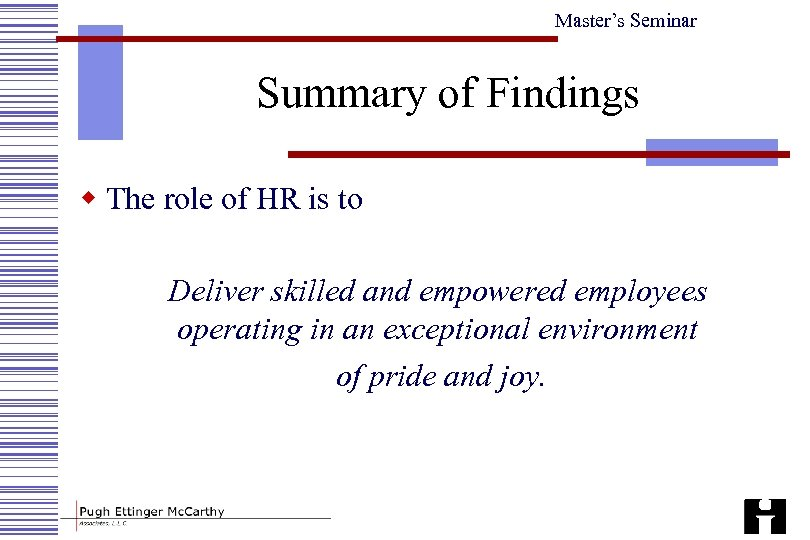 Master's Seminar Summary of Findings w The role of HR is to Deliver skilled