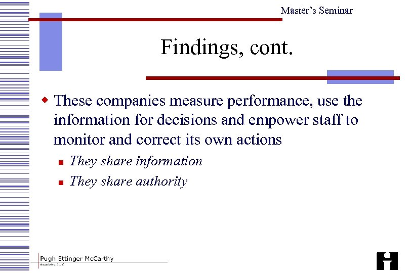 Master's Seminar Findings, cont. w These companies measure performance, use the information for decisions