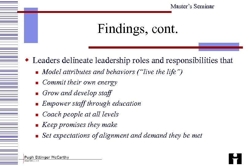 Master's Seminar Findings, cont. w Leaders delineate leadership roles and responsibilities that n n