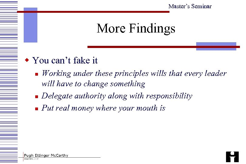 Master's Seminar More Findings w You can't fake it n n n Working under