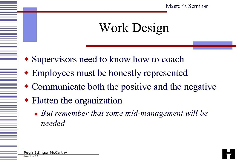 Master's Seminar Work Design w Supervisors need to know how to coach w Employees