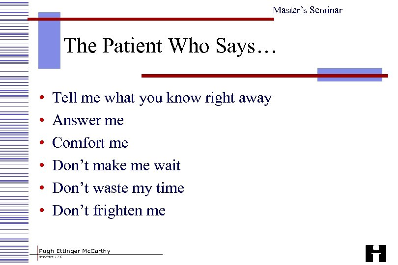 Master's Seminar The Patient Who Says… • • • Tell me what you know