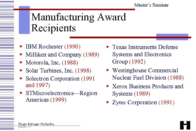 Master's Seminar Manufacturing Award Recipients w w w IBM Rochester (1990) Milliken and Company