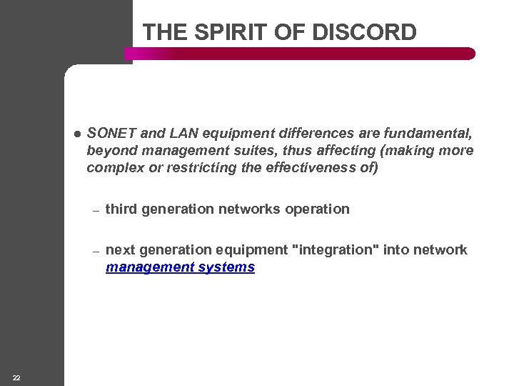 THE SPIRIT OF DISCORD l SONET and LAN equipment differences are fundamental, beyond management