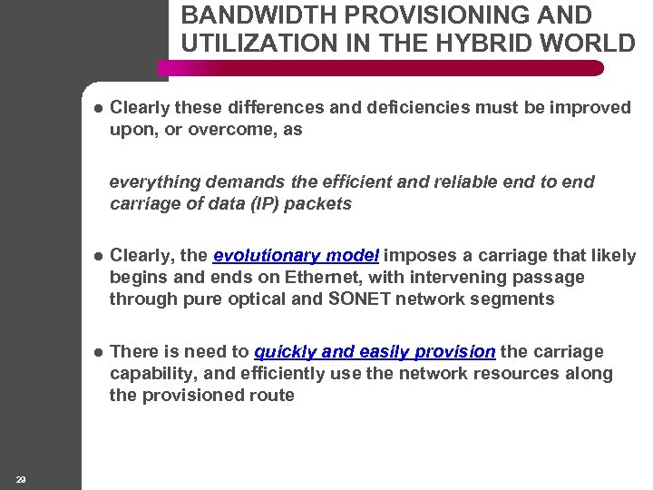 BANDWIDTH PROVISIONING AND UTILIZATION IN THE HYBRID WORLD l Clearly these differences and deficiencies