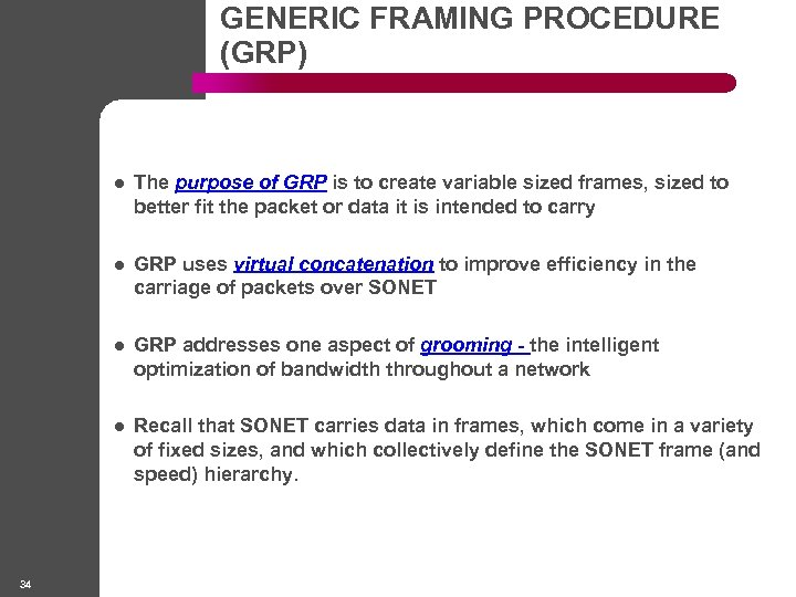 GENERIC FRAMING PROCEDURE (GRP) l l GRP uses virtual concatenation to improve efficiency in