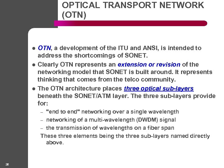 OPTICAL TRANSPORT NETWORK (OTN) l l l OTN, a development of the ITU and