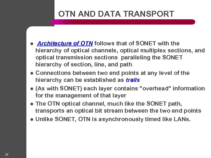 OTN AND DATA TRANSPORT l l l 37 Architecture of OTN follows that of