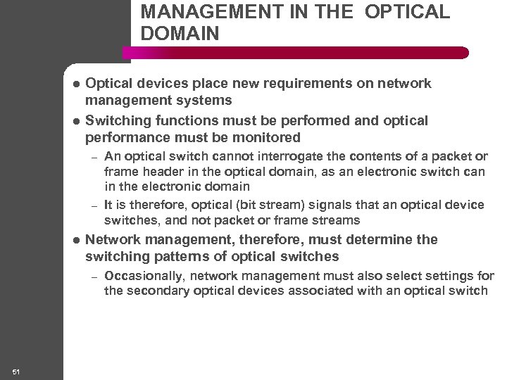 MANAGEMENT IN THE OPTICAL DOMAIN l l Optical devices place new requirements on network