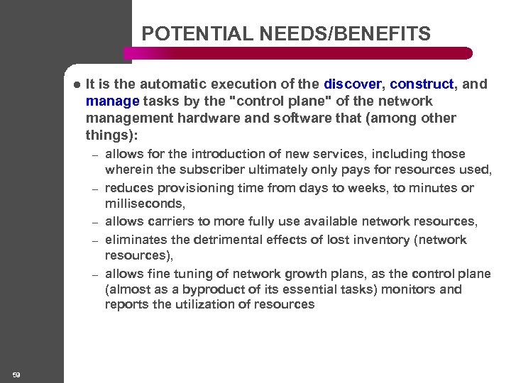 POTENTIAL NEEDS/BENEFITS l It is the automatic execution of the discover, construct, and manage