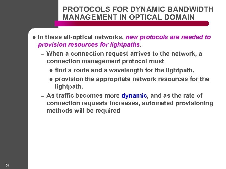 PROTOCOLS FOR DYNAMIC BANDWIDTH MANAGEMENT IN OPTICAL DOMAIN l 60 In these all-optical networks,