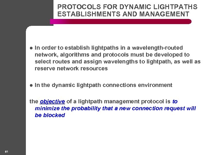 PROTOCOLS FOR DYNAMIC LIGHTPATHS ESTABLISHMENTS AND MANAGEMENT l In order to establish lightpaths in