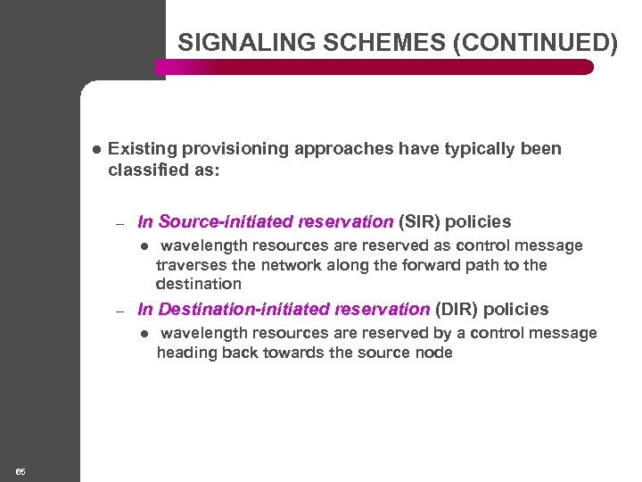 SIGNALING SCHEMES (CONTINUED) l Existing provisioning approaches have typically been classified as: – In