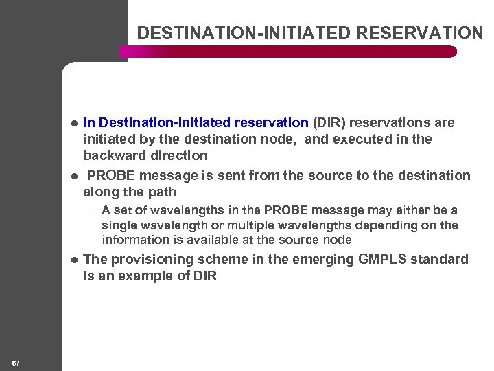 DESTINATION-INITIATED RESERVATION l l In Destination-initiated reservation (DIR) reservations are initiated by the destination