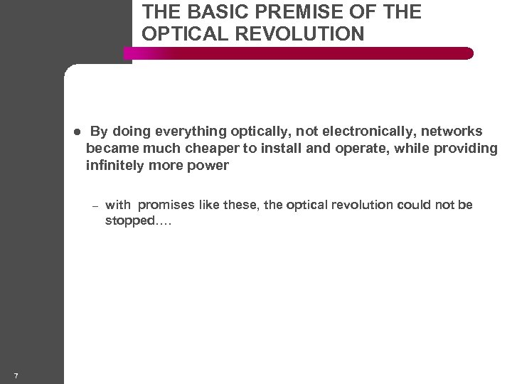 THE BASIC PREMISE OF THE OPTICAL REVOLUTION l By doing everything optically, not electronically,