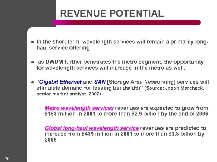 REVENUE POTENTIAL l In the short term, wavelength services will remain a primarily longhaul