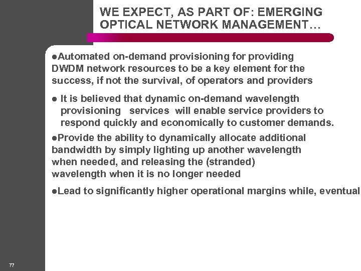 WE EXPECT, AS PART OF: EMERGING OPTICAL NETWORK MANAGEMENT… l. Automated on-demand provisioning for
