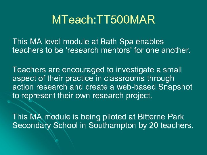 MTeach: TT 500 MAR This MA level module at Bath Spa enables teachers to