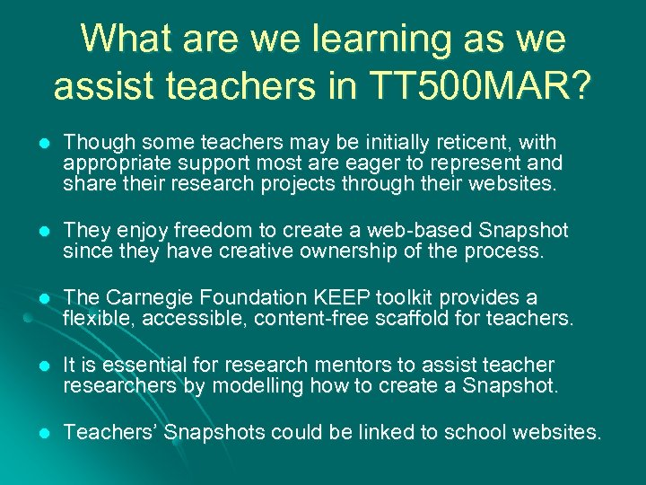 What are we learning as we assist teachers in TT 500 MAR? l Though
