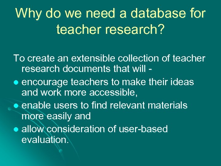 Why do we need a database for teacher research? To create an extensible collection