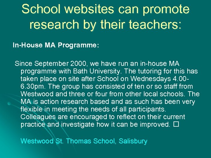 School websites can promote research by their teachers: In-House MA Programme: Since September 2000,