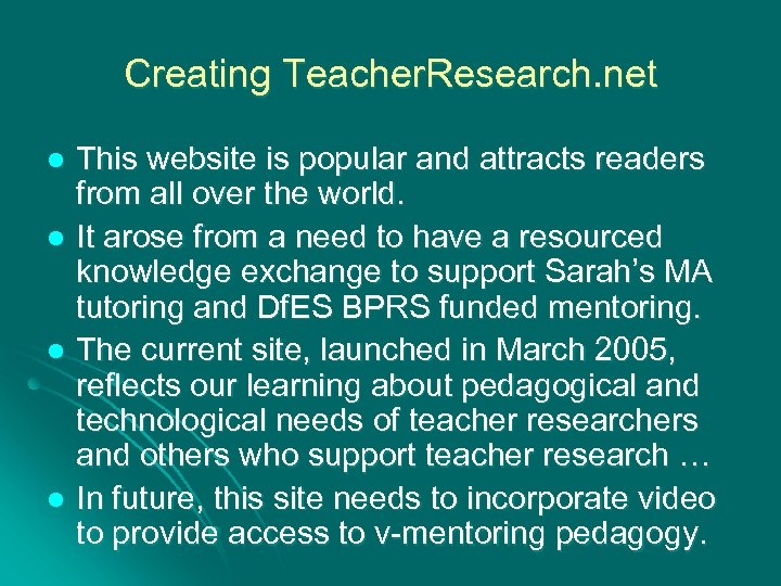 Creating Teacher. Research. net This website is popular and attracts readers from all over