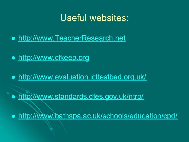 Useful websites: l http: //www. Teacher. Research. net l http: //www. cfkeep. org l
