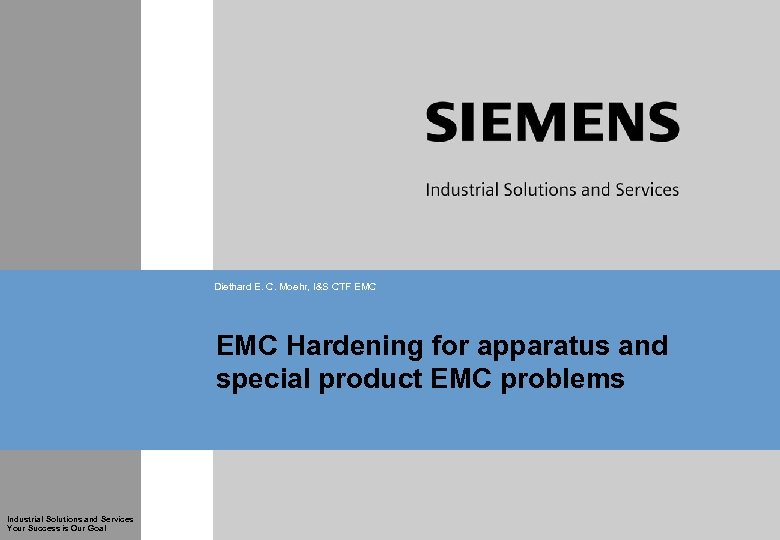 Diethard E. C. Moehr, I&S CTF EMC Hardening for apparatus and special product EMC