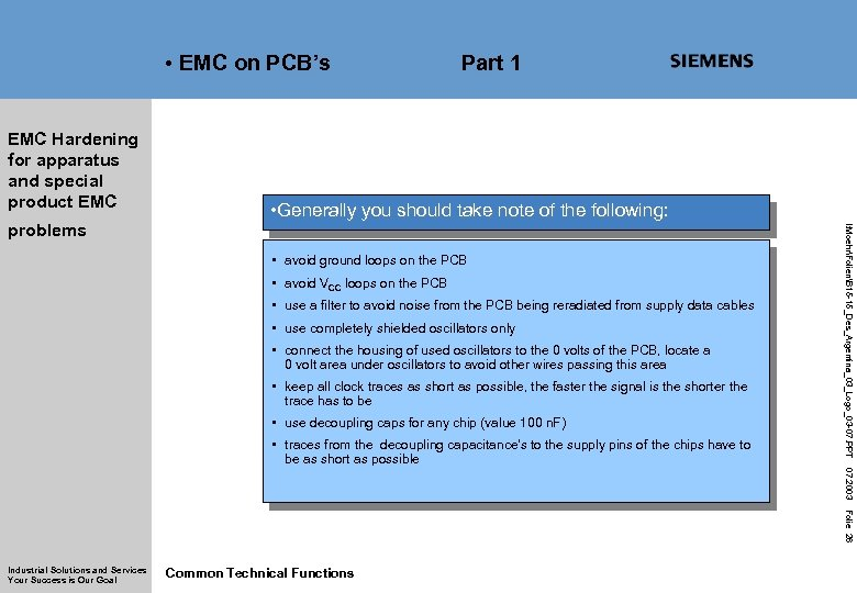 • EMC on PCB's EMC Hardening for apparatus and special product EMC •