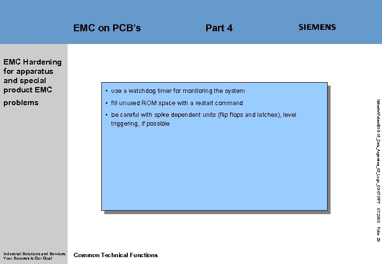 EMC on PCB's Part 4 • use a watchdog timer for monitoring the system