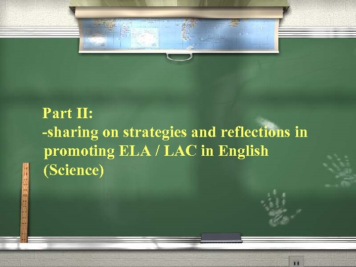 Part II: -sharing on strategies and reflections in promoting ELA / LAC in English