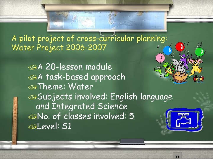 A pilot project of cross-curricular planning: Water Project 2006 -2007 /A 20 -lesson module