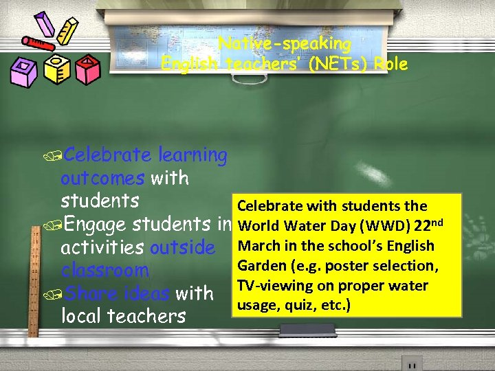 Native-speaking English teachers' (NETs) Role /Celebrate learning outcomes with students Celebrate with students the