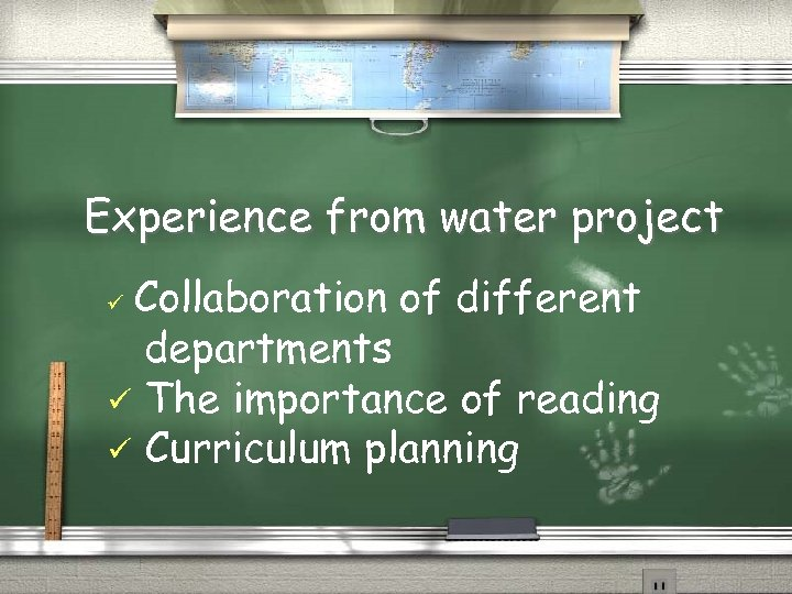 Experience from water project Collaboration of different departments ü The importance of reading ü