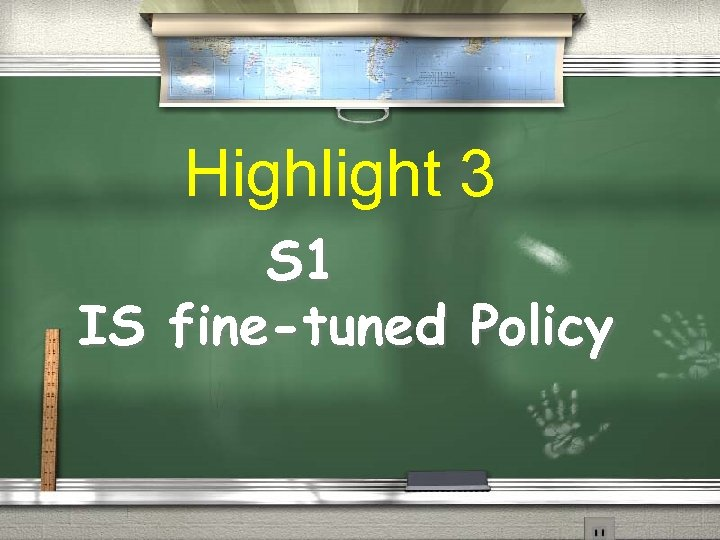 Highlight 3 S 1 IS fine-tuned Policy