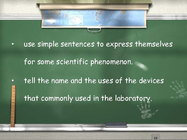 • use simple sentences to express themselves for some scientific phenomenon. • tell