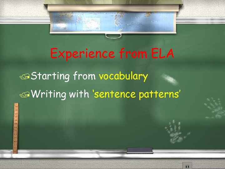 Experience from ELA /Starting /Writing from vocabulary with 'sentence patterns'