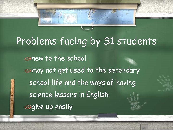 Problems facing by S 1 students /new to the school /may not get used