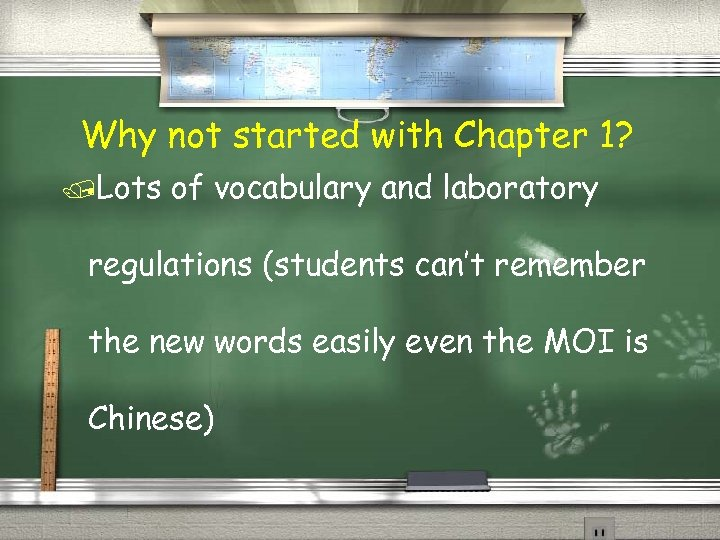 Why not started with Chapter 1? /Lots of vocabulary and laboratory regulations (students can't