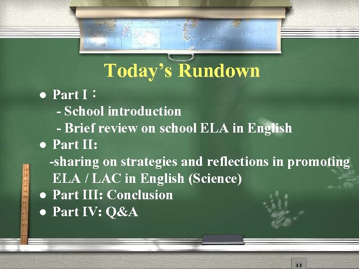 Today's Rundown Part I: - School introduction - Brief review on school ELA in
