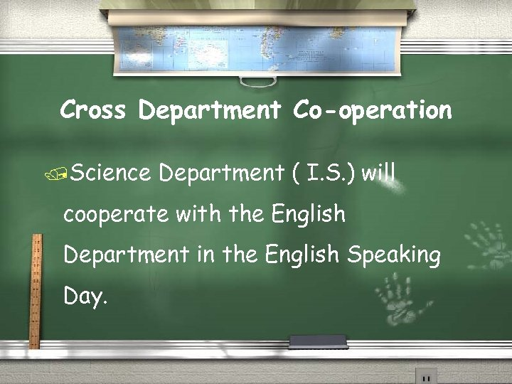 Cross Department Co-operation /Science Department ( I. S. ) will cooperate with the English