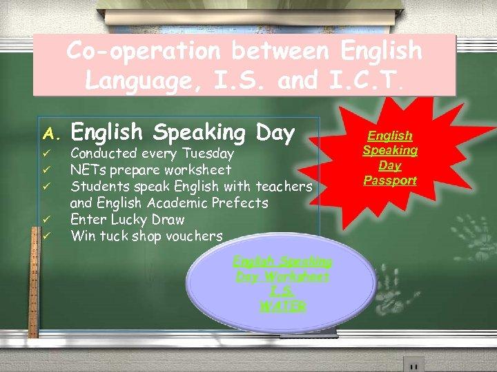 Co-operation between English Language, I. S. and I. C. T. A. ü ü ü