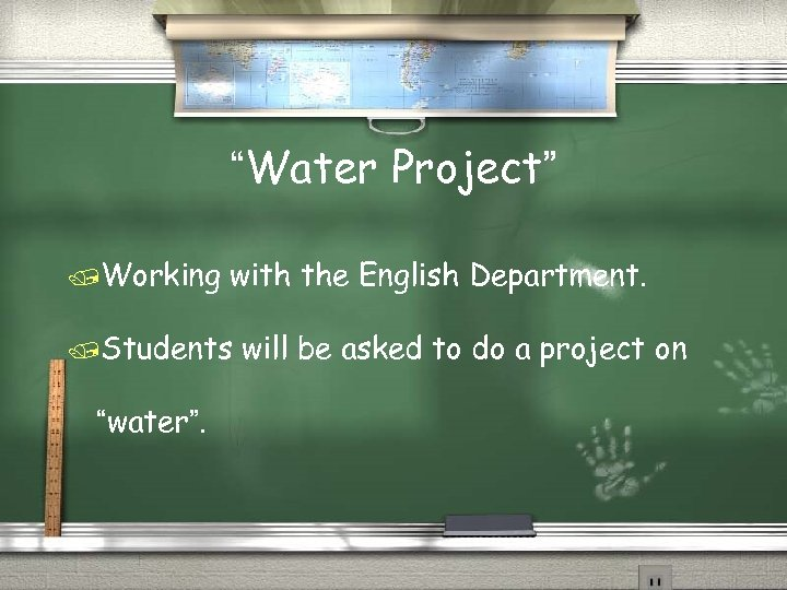 """""""Water Project"""" /Working with the English Department. /Students """"water"""". will be asked to do"""