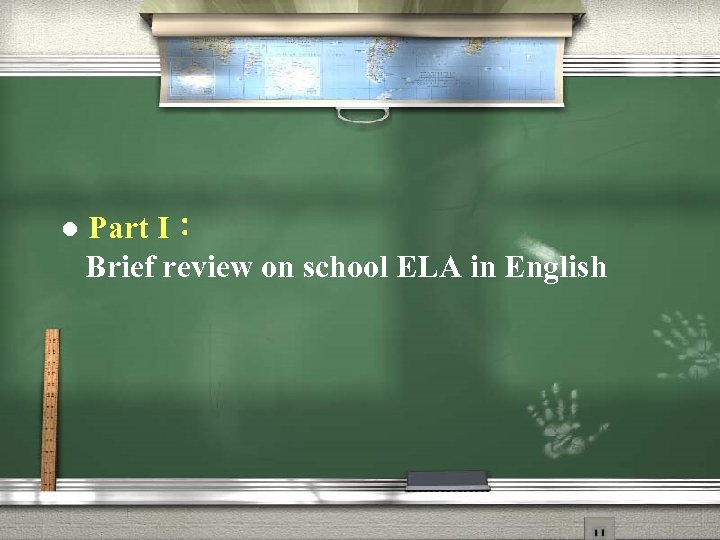 l Part I: Brief review on school ELA in English