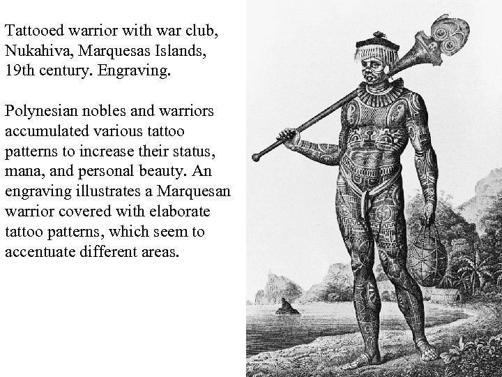 Tattooed warrior with war club, Nukahiva, Marquesas Islands, 19 th century. Engraving. Polynesian nobles